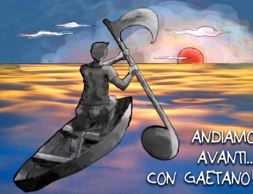 Andiamo avanti… con Gaetano!